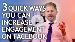 3 Quick Ways You Can Increase Engagement on Your Facebook Business Page