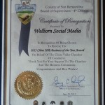 County Board of San Bernardino Board of Supervisors - 4th District 2013 Chino Hills Business of the Year Award to Welborn Social Media