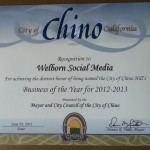 City of Chino California Business of the Year for 2012 - 2013 - Welborn Social Media